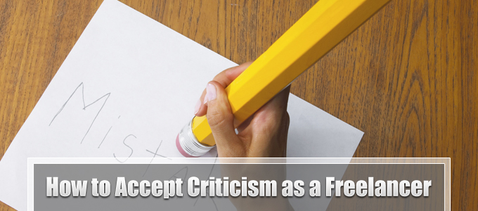 How to Accept Criticism as a Freelancer