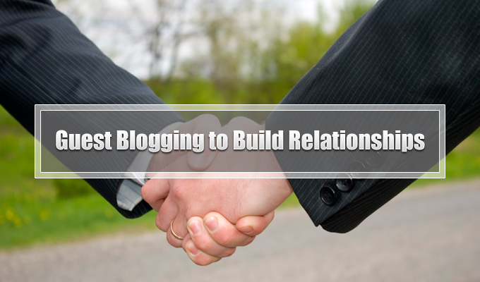 Guest Blogging to Build Relationships