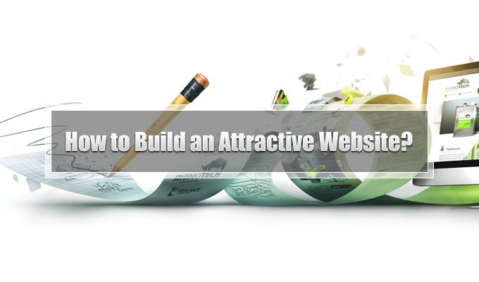 How to Build an Attractive Website? Best Practices